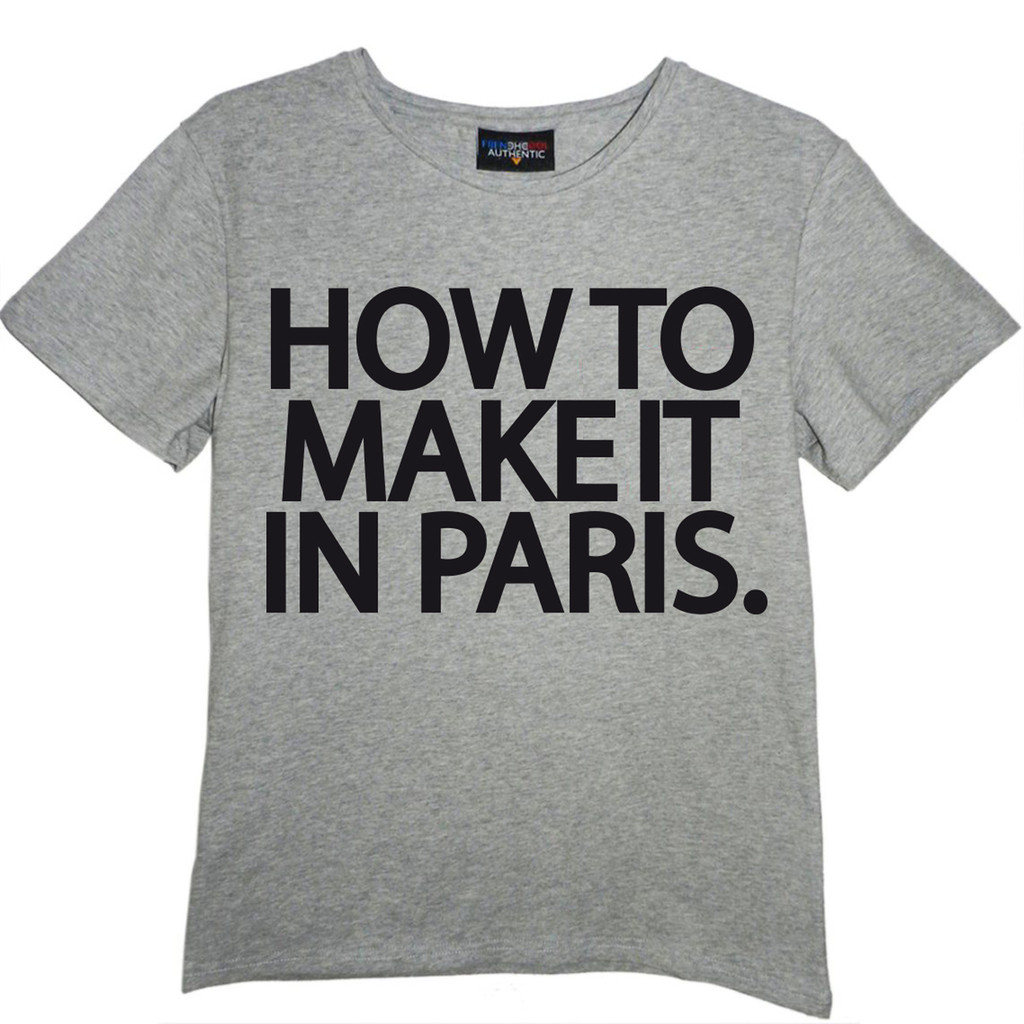 T-shirt How to make it in Paris.
