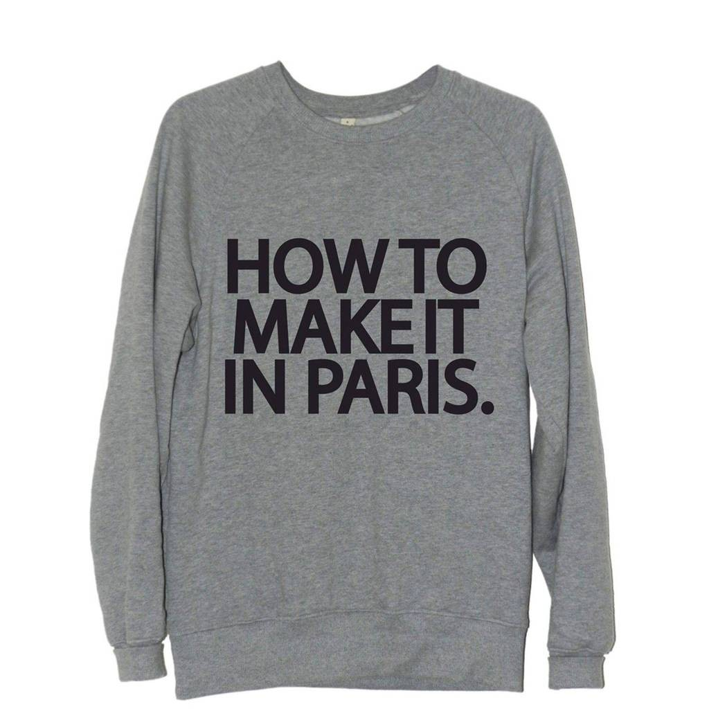 Sweat-Shirt How to make it in Paris.