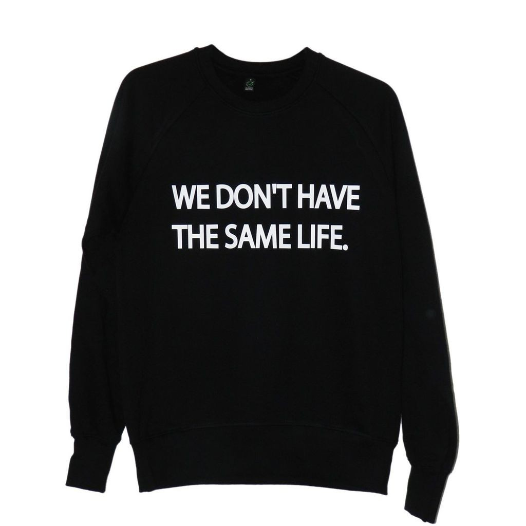 Sweat-Shirt We don't have the same life