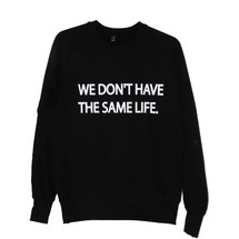 sweat-shirt we don't have the same life - frenchcool
