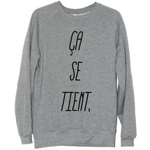 sweat-shirt ca se tient ! - frenchcool